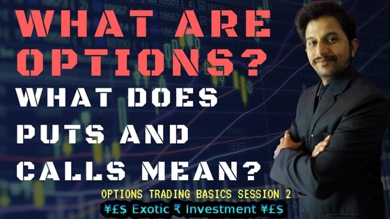 Options Trading Basics Session 2 – What Are Options? What does Puts and Calls mean in Futures and Options trading in India?