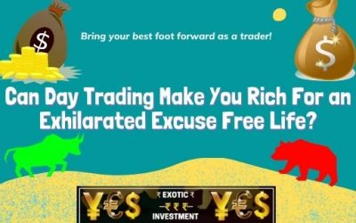 Can Day Trading Make You Rich For an Exhilarated Excuse Free Life?