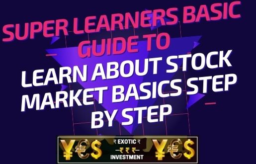 Super Learners Basic Guide To Learn About Stock Market Basics Step By Step