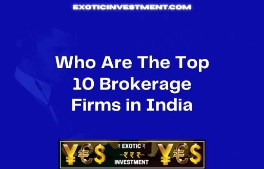 Who Are The Top 10 Brokerage Firms in India